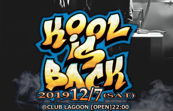 2019.12.07(SAT) KOOL IS BACK